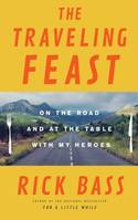 The Traveling Feast, On the Road and at the Table with My Heroes