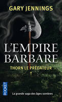 1, L'empire barbare - tome 1 Thorn le prédateur