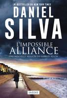 L'impossible alliance / une nouvelle mission de Gabriel Allon