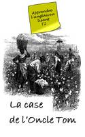 La Case de l'oncle Tom (Annoté), Uncle Tom's Cabin