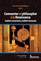 Commenter et philosopher à la Renaissance, Tradition universitaire, tradition humaniste