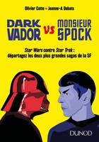 Dark Vador vs Monsieur Spock, Êtes-vous Star Wars ou Star Trek ?