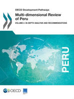 Multi-dimensional Review of Peru, Volume 2. In-depth Analysis and Recommendations