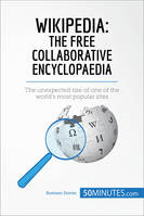 Wikipedia, The Free Collaborative Encyclopaedia, The unexpected rise of one of the world's most popular sites
