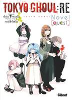 Tokyo Ghoul Re Roman - Tome 01, Quest