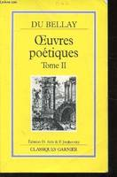 OEuvres poétiques / Joachim Du Bellay., Tome II, Recueils romains, OEUVRES POETIQUES - TOME II -