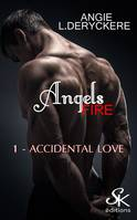 1, Angels Fire 1, Accidental love
