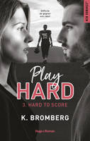 Play Hard Serie - tome 3 Hard To Score