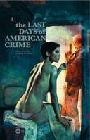 The last days of american crime, Volume 1