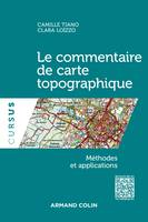 Le commentaire de carte topographique - Méthodes et applications, Méthodes et applications