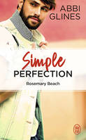 Rosemary Beach / Simple perfection : roman / Fantasme
