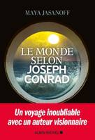 Le Monde selon Joseph Conrad, Joseph Conrad in a Global World