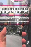 DISPOSITIFS ARTISTIQUES ET INTERACTIONS SITUEES