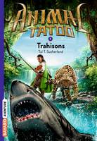 Animal Tatoo poche saison 1, Tome 05, Trahisons