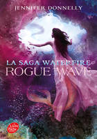 La Saga Waterfire - Tome 2, Rogue Wave