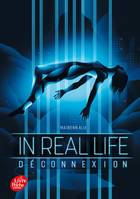 In Real Life - Tome 1, Déconnexion