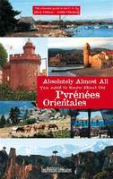 Absolutely Almost All – You need to know about the Pyrénées-Orientales