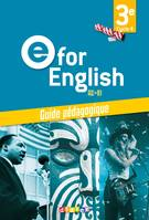 E for English 3e, cycle 4, A2-B1 : guide pédagogiq