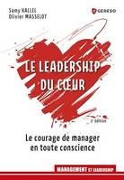 Le leadership du coeur, Le courage de manager en toute conscience