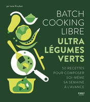 Batch cooking libre - Ultra légumes verts