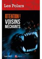 Attention ! Voisins méchants
