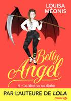 La Mort va au diable, Betty Angel, T4