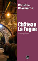 Chateau La Fugue