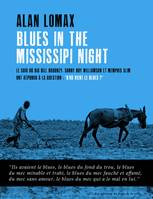 BLUES IN THE MISSISSIPPI NIGHT - LE SOIR OU BIG BILL BROONZY, SONNY BOY WILLIAMSON ET MEMPHIS SLIM O