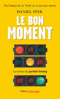 LE BON MOMENT - LA SCIENCE DU PARFAIT TIMING