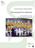 Documenter les violences, Usages publics du passé dans la justice transitionnelle