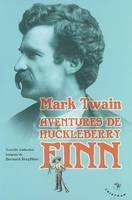 Aventures d'Huckleberry Finn / le camarade de Tom Sawyer : 1884, le camarade de Tom Sawyer