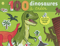 100 dinosaures à créer / autocollants, coloriages, dessins...