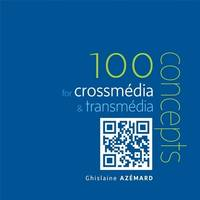 100 notions for crossmedia & transmedia