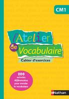 L'atelier de vocabulaire, CM1 / cahier d'exercices