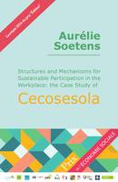 Aurélie Soetens TFE 2016, Structures and Mechanisms for Sustainable Participation in the Workplace: the Case Study of Cecosesola