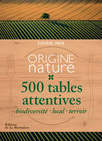 Guide origine nature / 500 tables attentives
