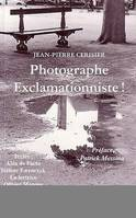PHOTOGRAPHE EXCLAMATIONNISTE !