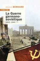 LA GUERRE GERMANO-SOVIETIQUE TOME 2 - 1943-1945