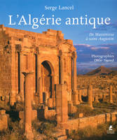 L'Algérie antique / de Massinissa à saint Augustin