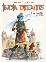 8, India Dreams (Tome 8) - Le souffle de Kali