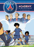 Paris Saint-Germain Academy T07 En route vers la Finale
