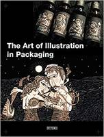 THE ART OF ILLUSTRATION IN PACKAGING /ANGLAIS