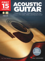 First 15 Lessons - Acoustic Guitar, A Beginner's Guide, Featuring Step-By-Step Lessons with Audio, Video, and Popular Songs!