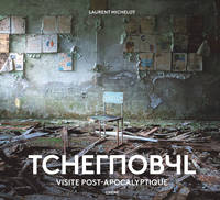 Tchernobyl / population : 0, Visite post-apocalyptique