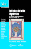 Initiation into the Mysteries, A collection of studies in Religion, Philosophy an the Art
