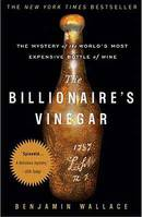 The Billionaire's Vinegar, The Mystery of the World's Most Expensive Bottle of Wine, Benjamin Wallace