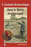 L'ANIMAL DOMESTIQUE DANS LE BERRY TRADITIONNEL