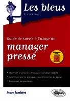 Guide de survie à l'usage du manager pressé
