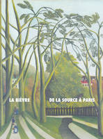 LA BIEVRE, DE LA SOURCE A PARIS