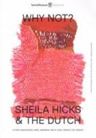 Sheila Hicks & The Dutch - Why Not?